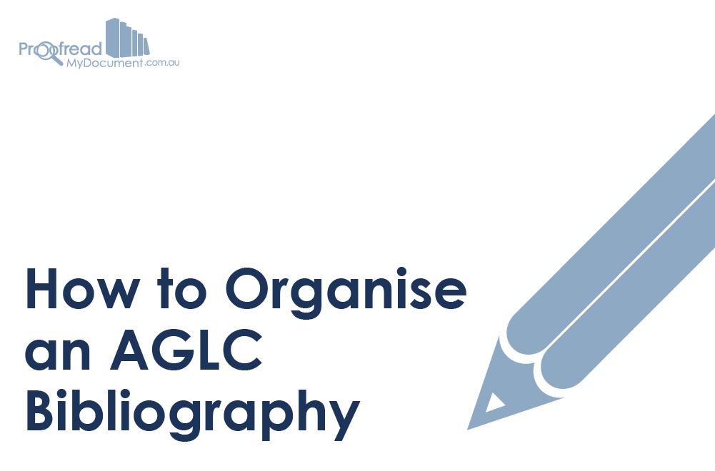 How to Organise an AGLC Bibliography