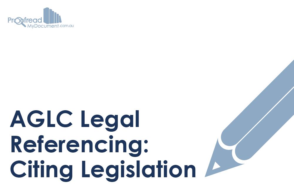 AGLC Legal Referencing - Citing Legislation