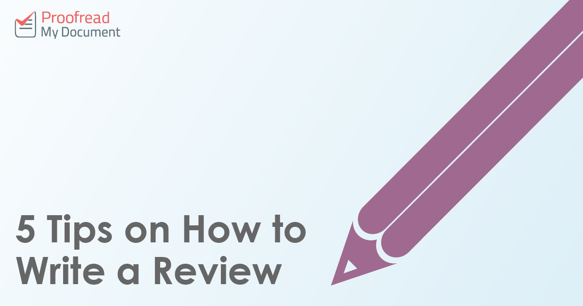 5 Tips on How to Write a Review
