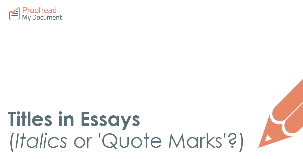 Titles in Essays (Italics or Quote Marks?)