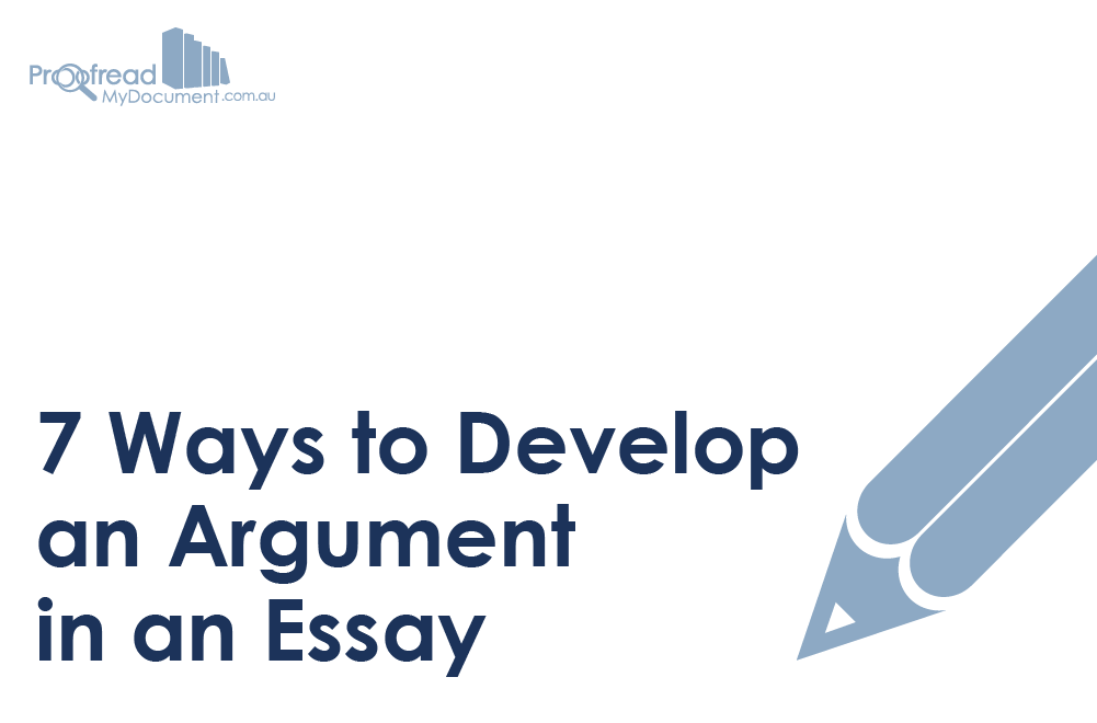 7 Ways to Develop an Argument in an Essay