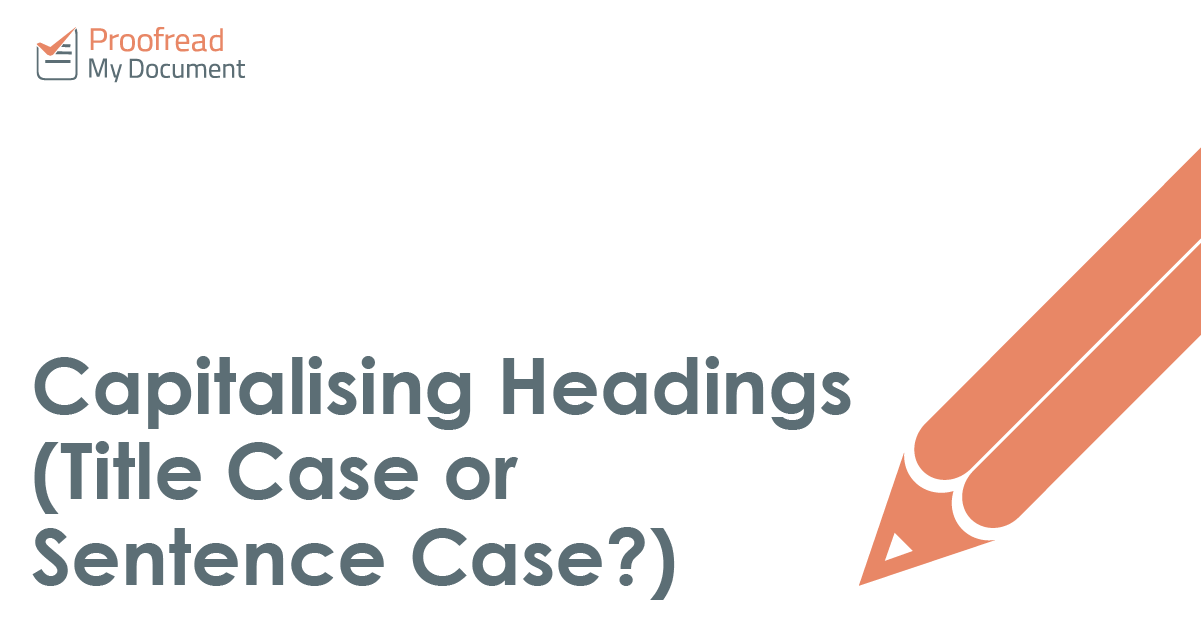 Capitalising Headings (Title Case or Sentence Case?)