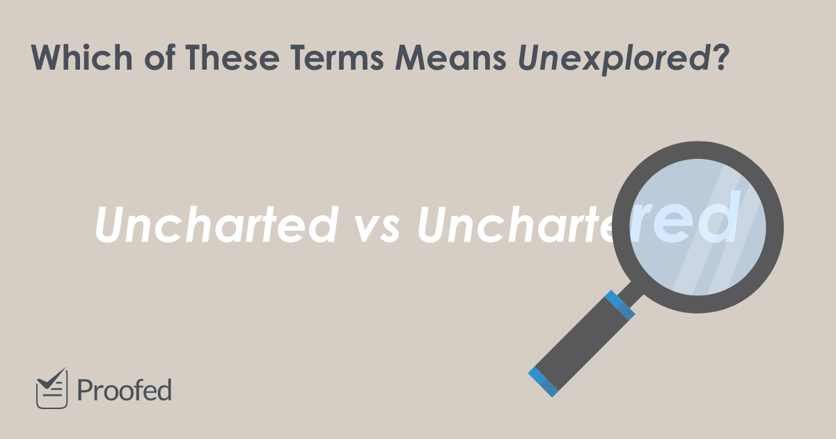 Word Choice Uncharted vs. Unchartered