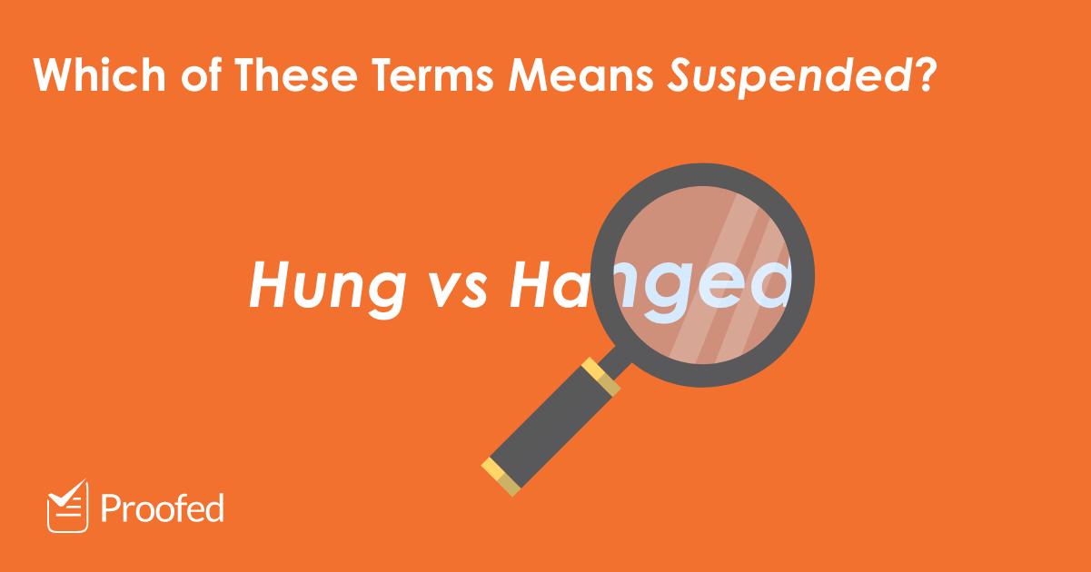 Word Choice Hung vs. Hanged