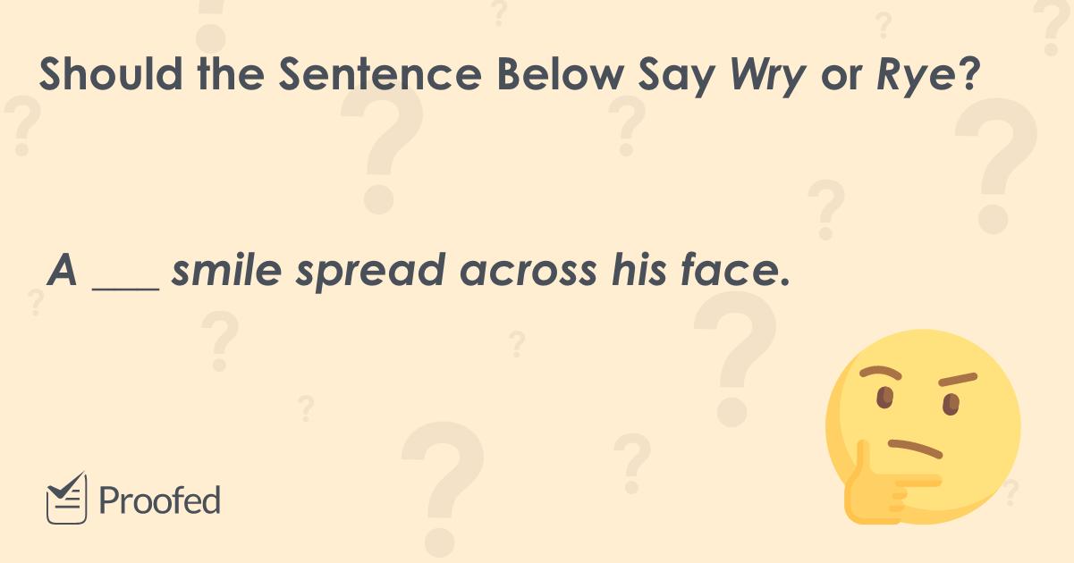 Word Choice Wry vs. Rye