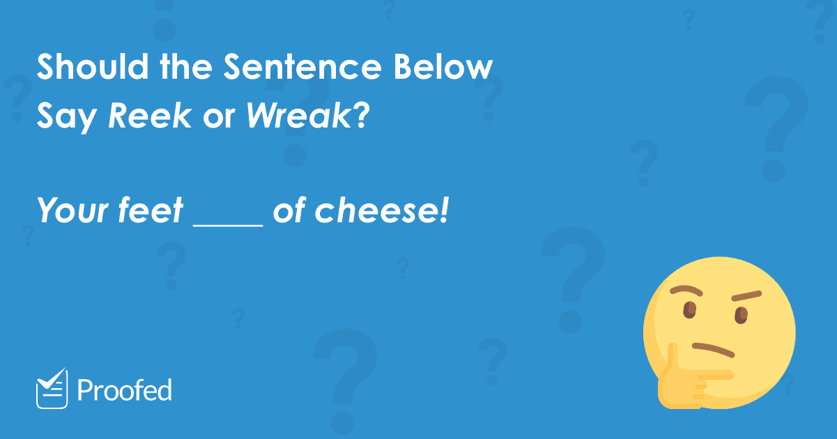 Word Choice Reek vs. Wreak