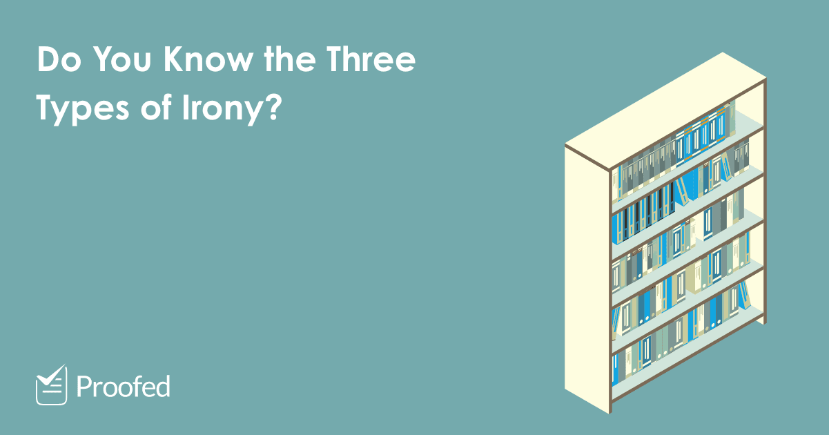 Writing Tips The Three Types of Irony
