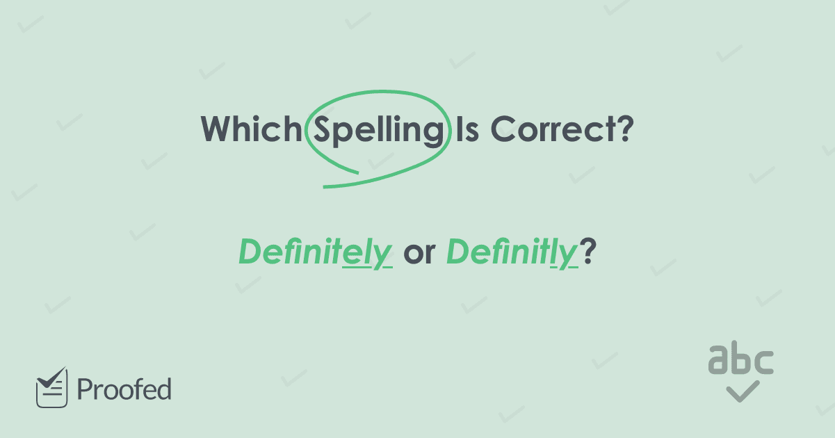 Writing Tips How to Spell 'Definitely'