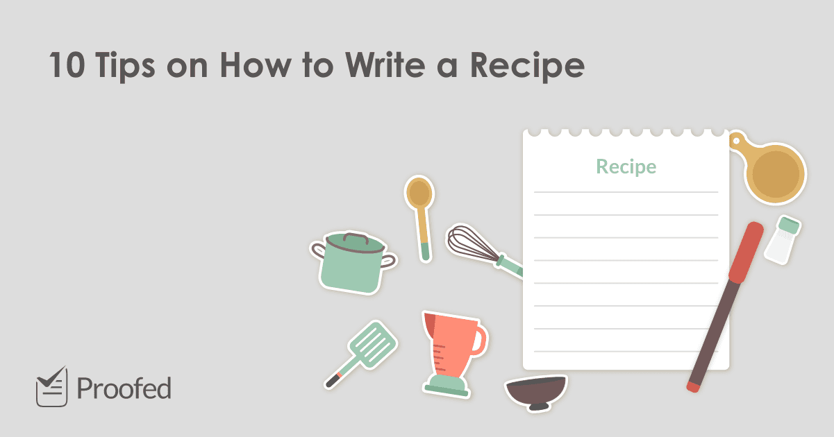 10 Tips on How to Write a Recipe
