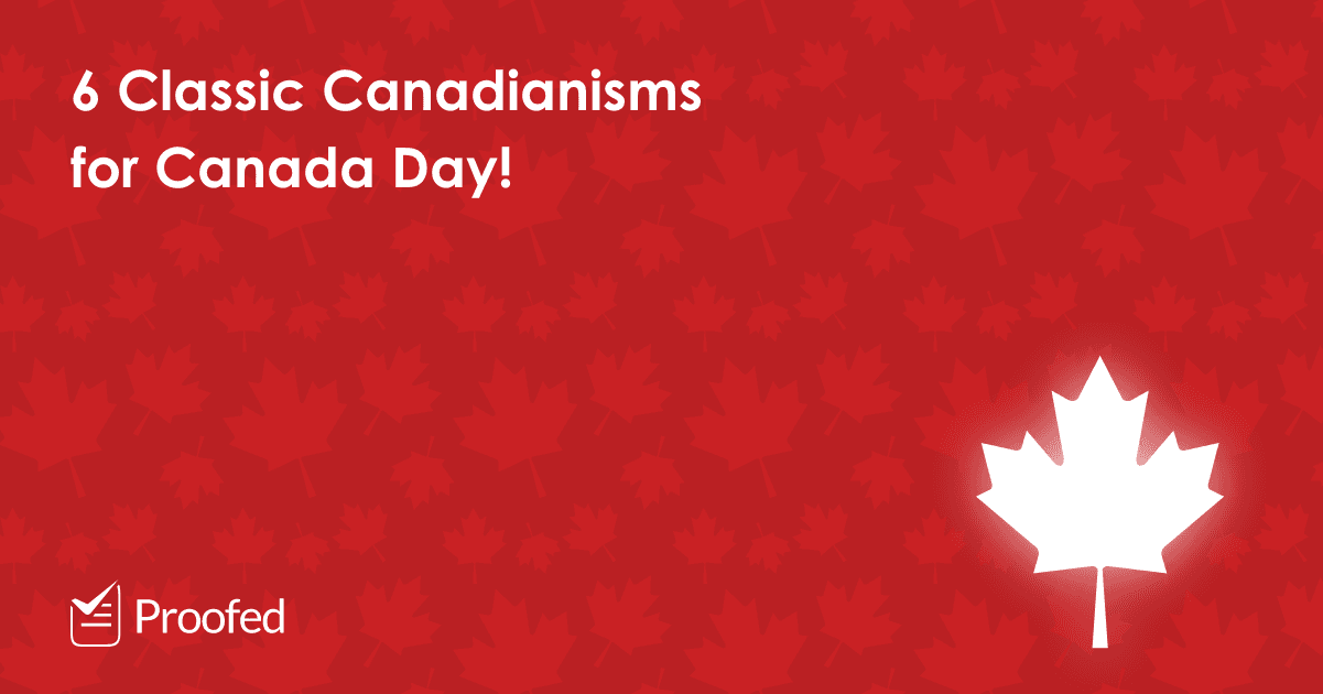 6 Classic Canadianisms for Canada Day