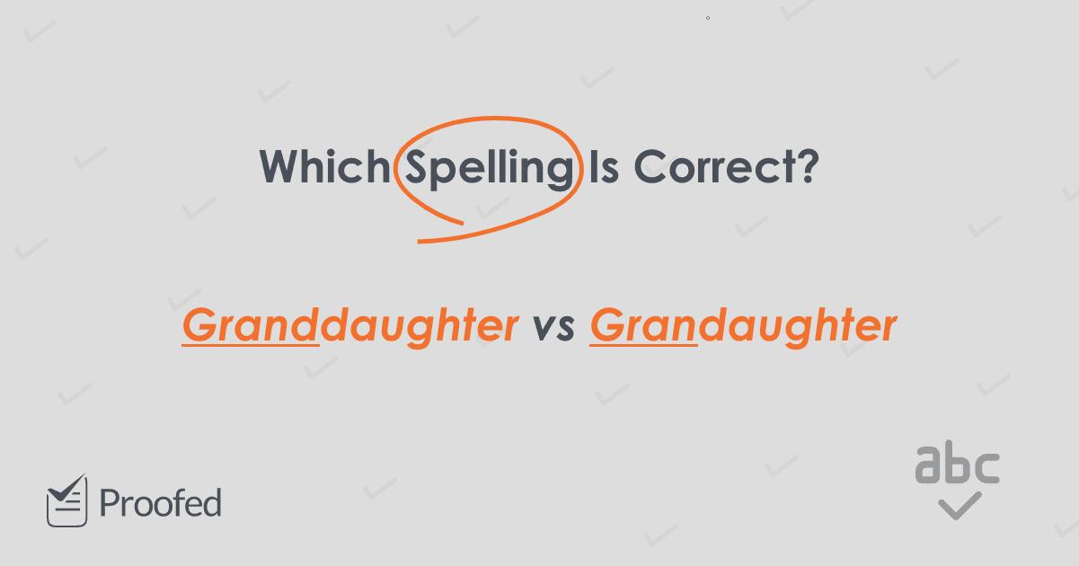 Spelling Tips: Granddad, Grandad and Granddaughter