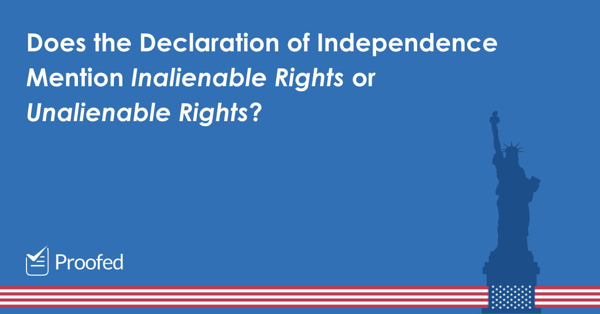 Word Choice Inalienable vs. Unalienable (An Independence Day Special)