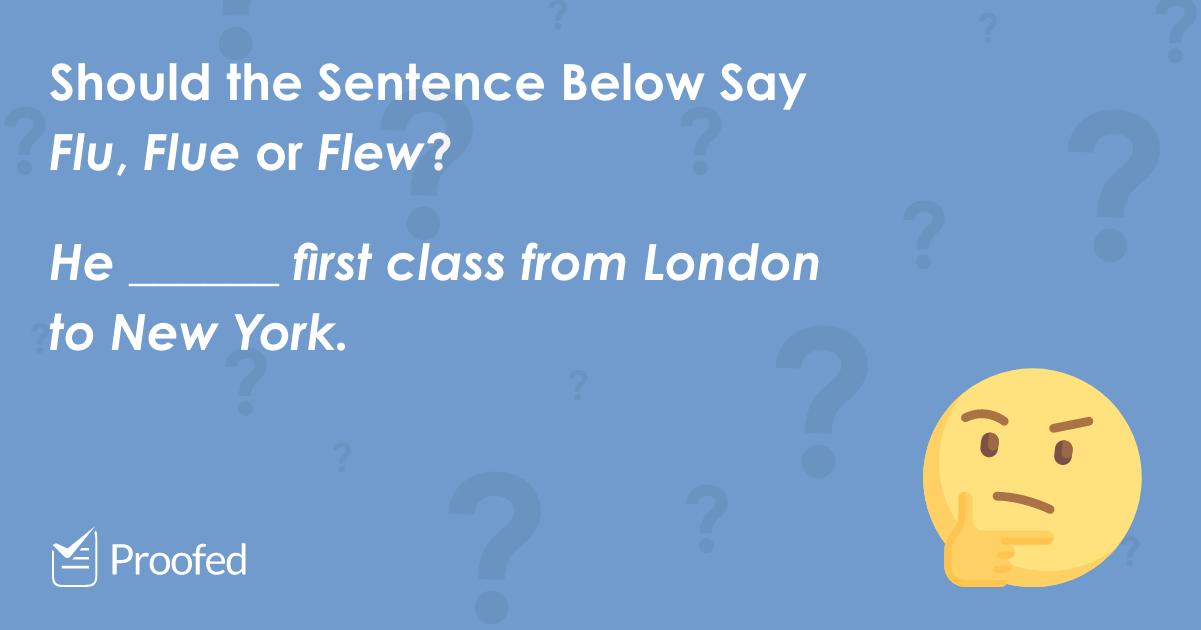 Word Choice: Flu, Flue or Flew?