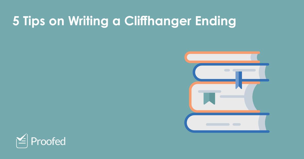 5 Tips on Writing a Cliffhanger Ending for Your Novel
