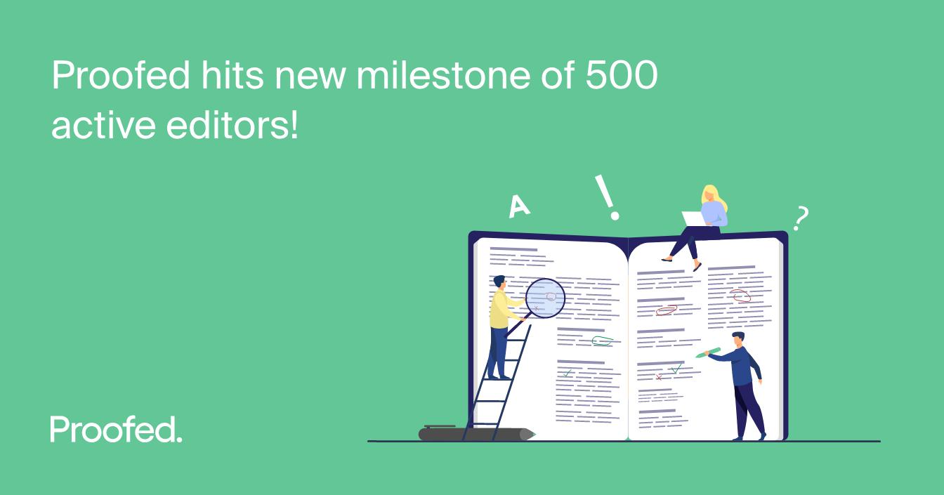 Proofed Hits New Milestone of 500 Active Editors!